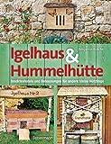 Igelhaus & Hummelhütte: Behausungen und Futterplätze für kleine Nützlinge.Mit Naturmaterialien einfach selbst gemacht